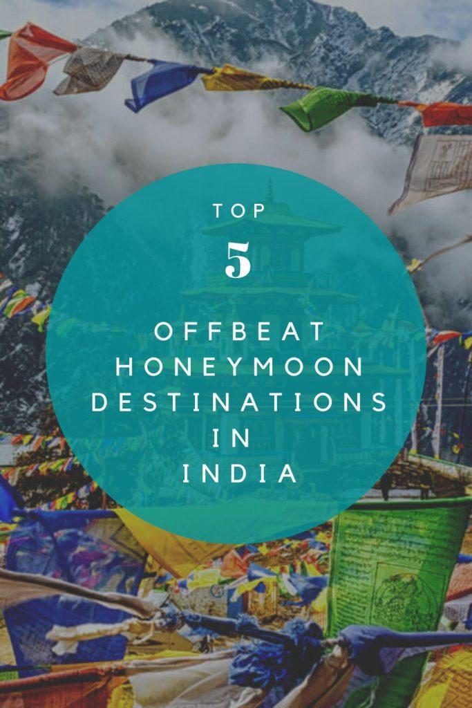 Top 5 Offbeat Honeymoon Destinations in India