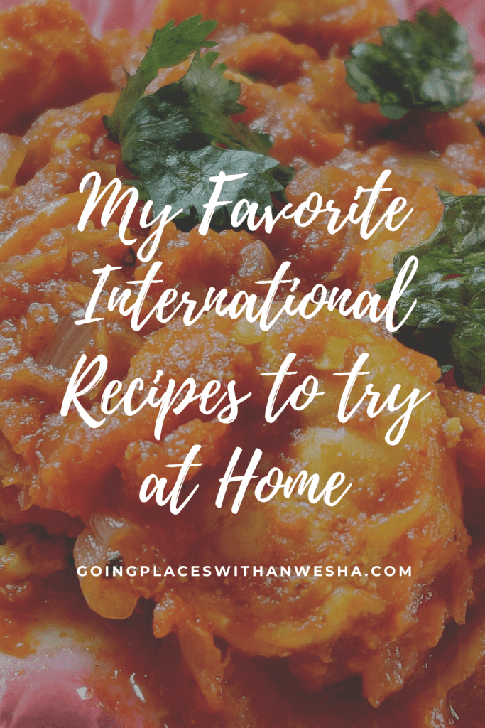 My Favorite International Recipes to try at Home